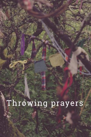 Throwing prayers