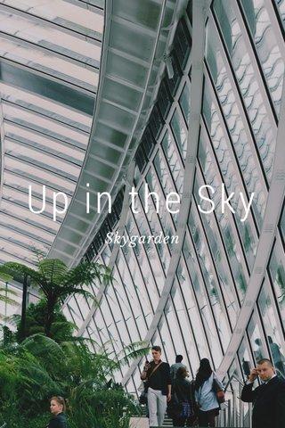 Up in the Sky Skygarden