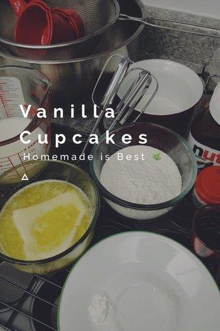 Vanilla Cupcakes Homemade is Best 🌿