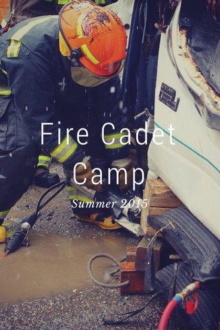 Fire Cadet Camp Summer 2015