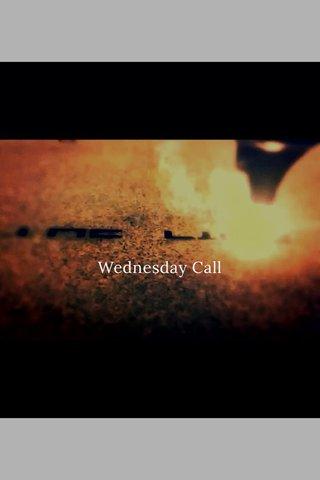 Wednesday Call