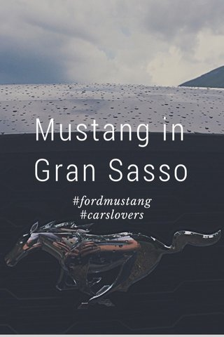 Mustang in Gran Sasso #fordmustang #carslovers