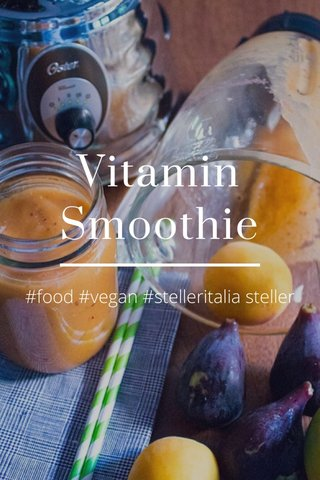 Vitamin Smoothie #food #vegan #stelleritalia steller