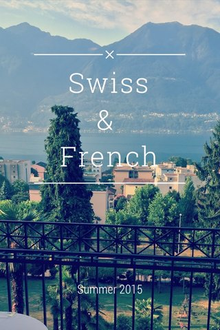 Swiss & French Summer 2015