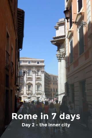 Rome in 7 days Day 2 - the inner city