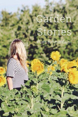 Garden Stories | Late summer days |