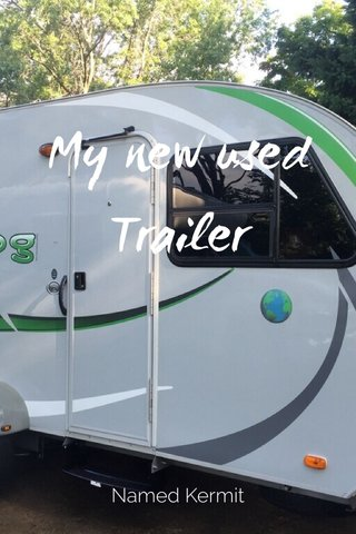 My new used Trailer Named Kermit