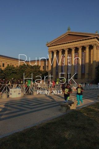 RunWithHart 5K Philly 2015