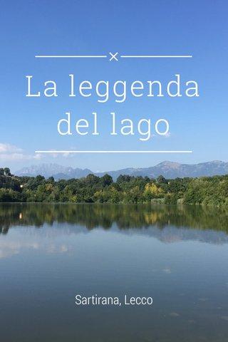 La leggenda del lago Sartirana, Lecco