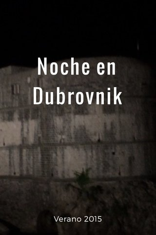 Noche en Dubrovnik Verano 2015