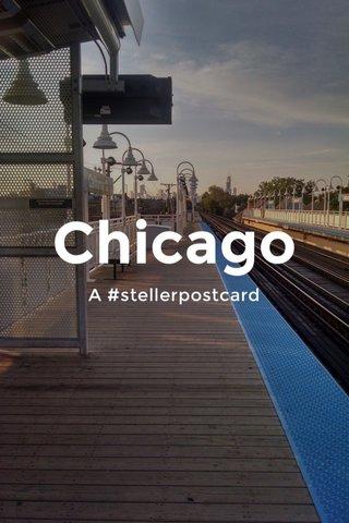 Chicago A #stellerpostcard