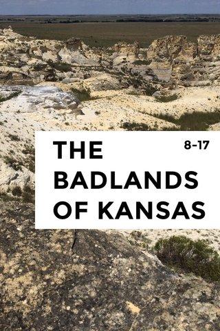 THE BADLANDS OF KANSAS 8-17
