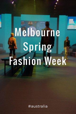 Melbourne Spring Fashion Week #australia