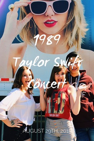 1989 Taylor Swifr Concert AUGUST 29TH, 2015