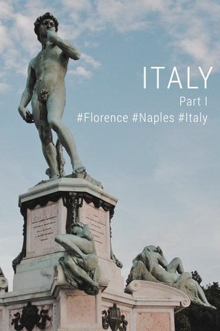 ITALY Part I #Florence #Naples #Italy