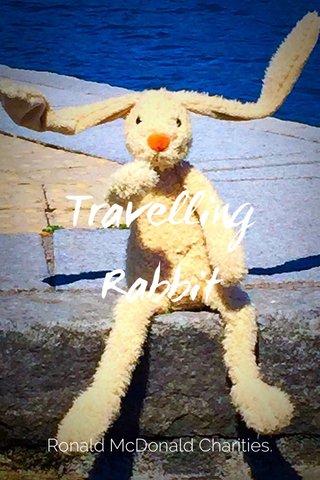Travelling Rabbit Ronald McDonald Charities.