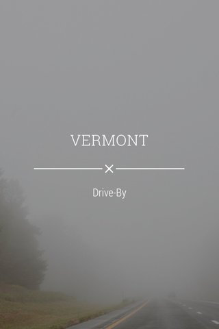 VERMONT Drive-By