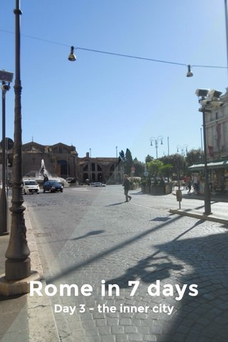 Rome in 7 days Day 3 - the inner city