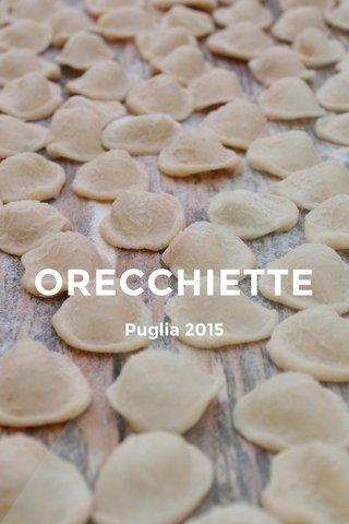 ORECCHIETTE Puglia 2015