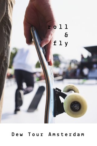 roll & fly Dew Tour Amsterdam
