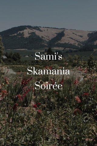 Sami's Skamania Soirée