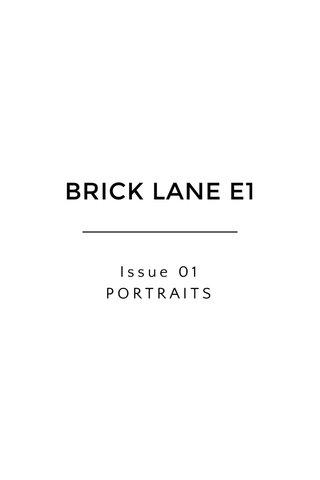 BRICK LANE E1 Issue 01 PORTRAITS