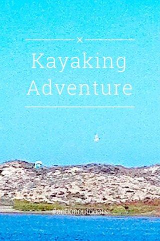 Kayaking Adventure #actionoutdoors