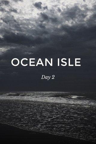 OCEAN ISLE Day 2
