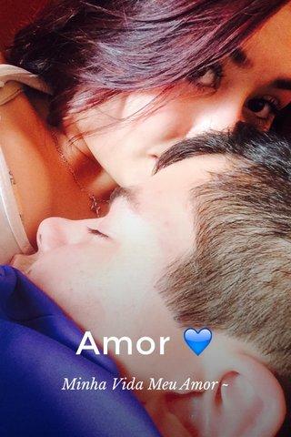 Amor 💙 Minha Vida Meu Amor ~