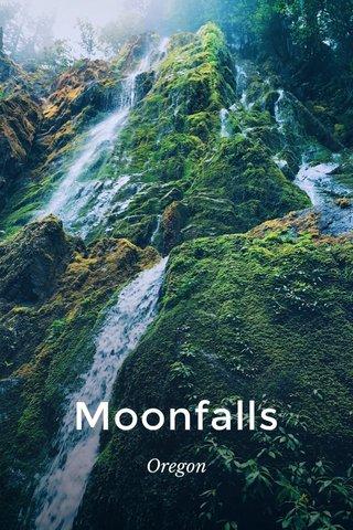 Moonfalls Oregon
