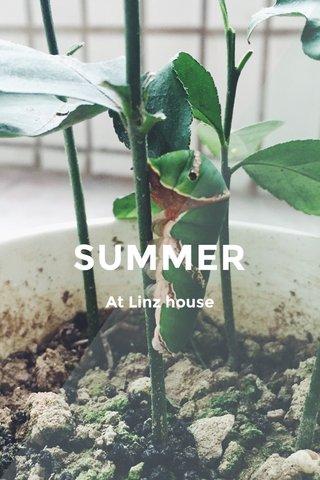 SUMMER At Linz house