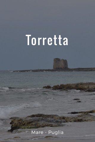 Torretta Mare - Puglia