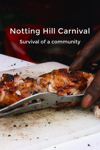 Notting Hill Carnival Survival of a community