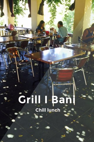 Grill I Bani Chill lunch