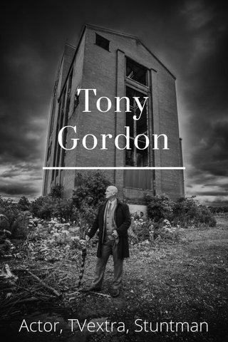 Tony Gordon Actor, TVextra, Stuntman