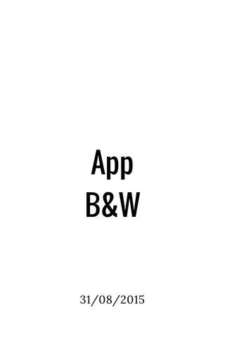 App B&W 31/08/2015
