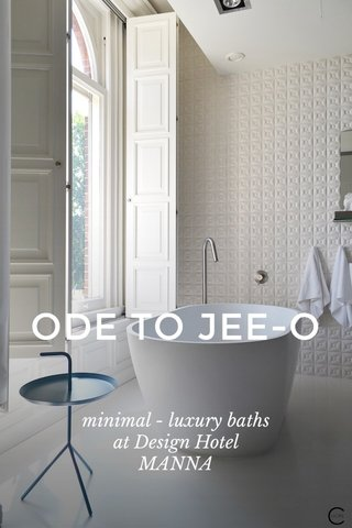 ODE TO JEE-O minimal - luxury baths at Design Hotel MANNA
