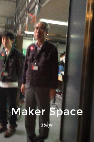 Maker Space Tokyo