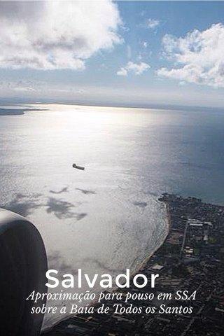 Salvador Aproximação para pouso em SSA sobre a Baía de Todos os Santos