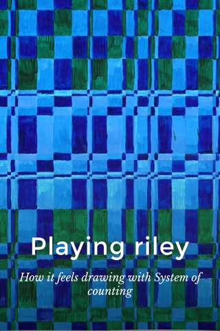 Playing riley How it feels drawing with System of counting