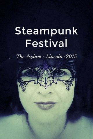 Steampunk Festival The Asylum - Lincoln -2015