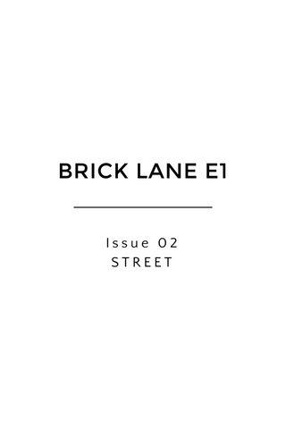 BRICK LANE E1 Issue 02 STREET
