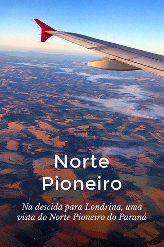 Norte Pioneiro Na descida para Londrina, uma vista do Norte Pioneiro do Paraná