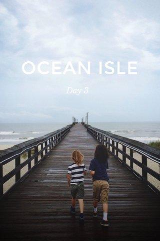 OCEAN ISLE Day 3