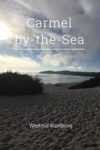 Carmel by-the-Sea Weekend Wandering