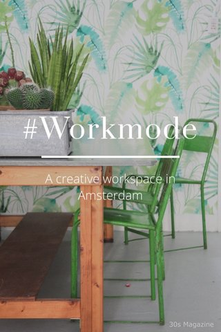 #Workmode A creative workspace in Amsterdam