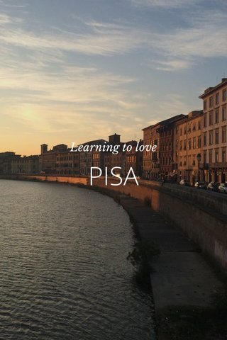 PISA Learning to love