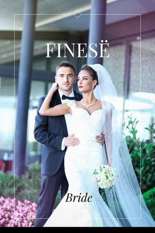FINESË Bride