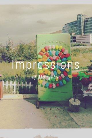 Impressions of Mongolia