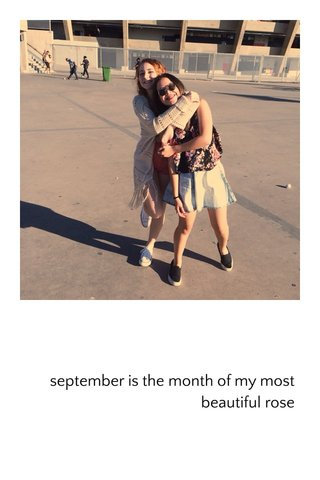 september is the month of my most beautiful rose